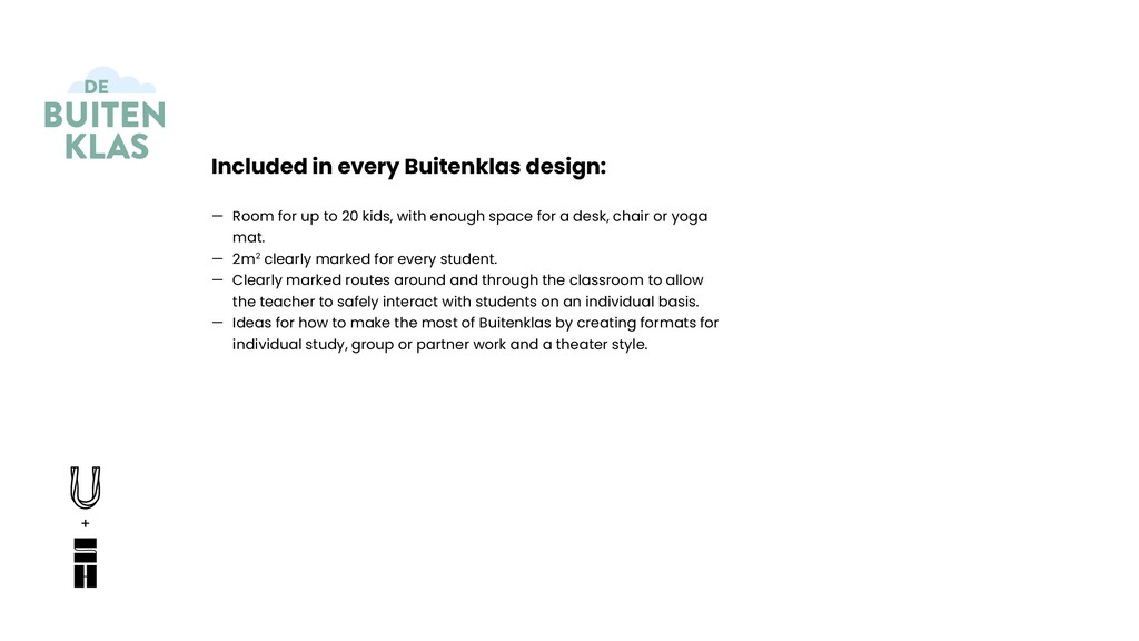Included in every Buitenklas design: — Room for...