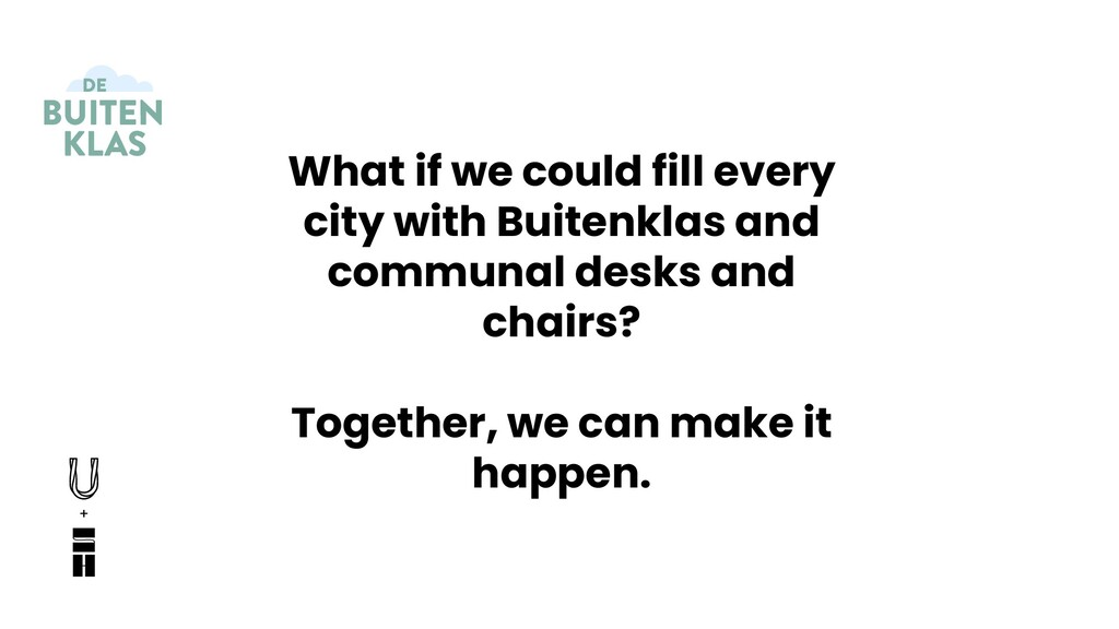 What if we could fill every city with Buitenkla...