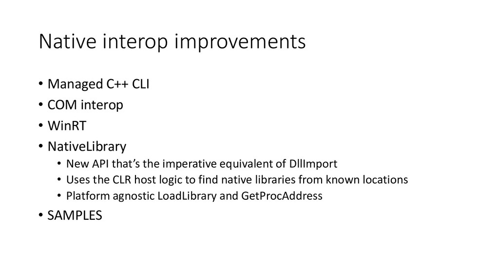 Native interop improvements • Managed C++ CLI •...