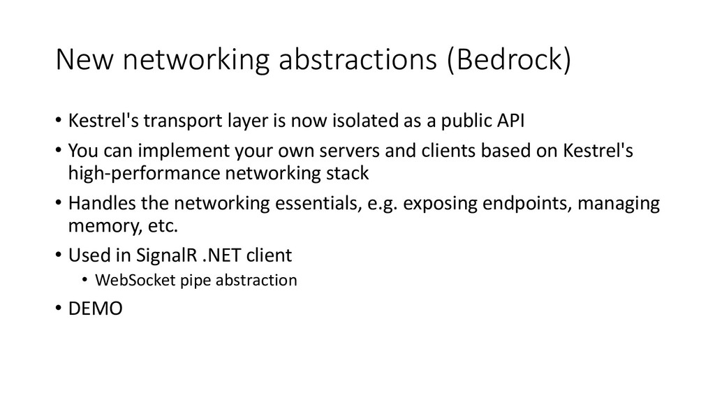 New networking abstractions (Bedrock) • Kestrel...