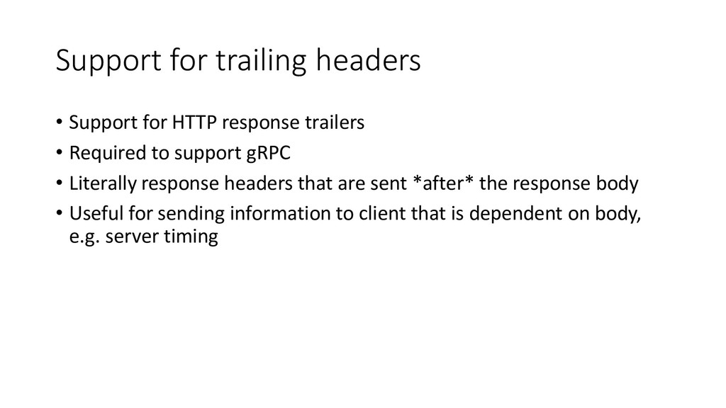 Support for trailing headers • Support for HTTP...