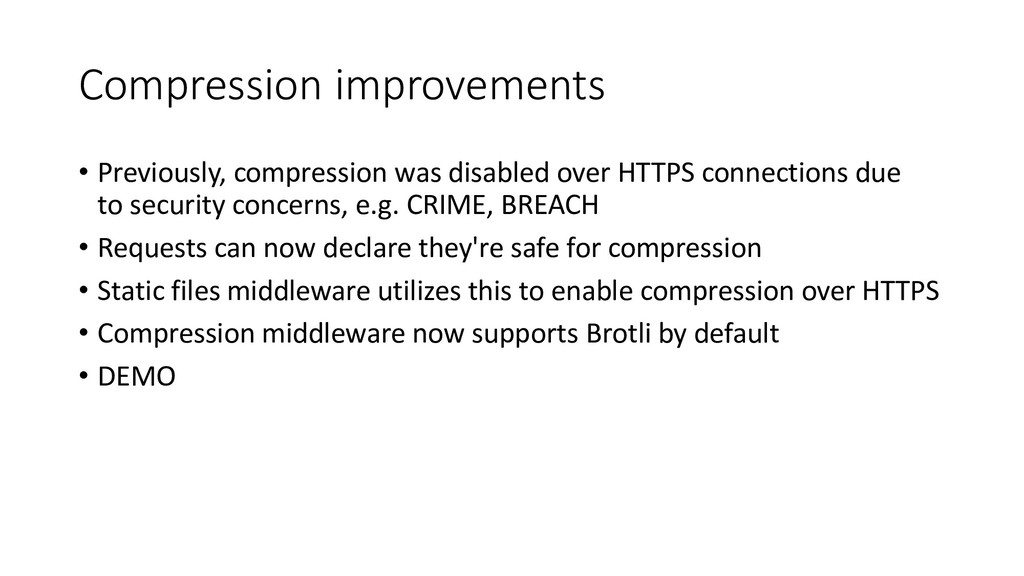 Compression improvements • Previously, compress...