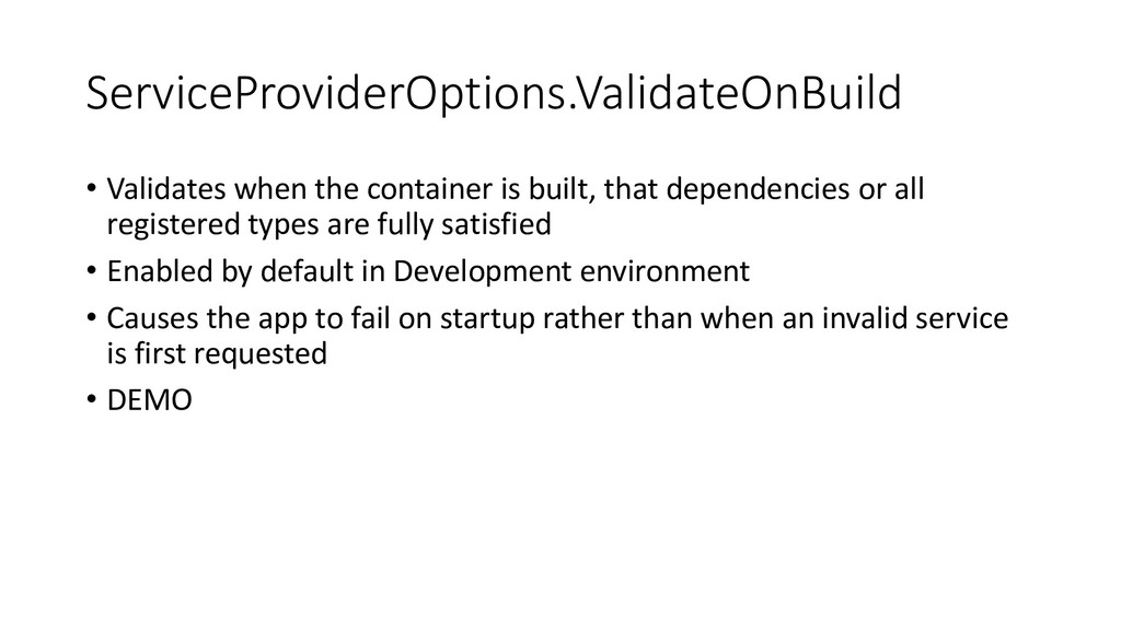 ServiceProviderOptions.ValidateOnBuild • Valida...