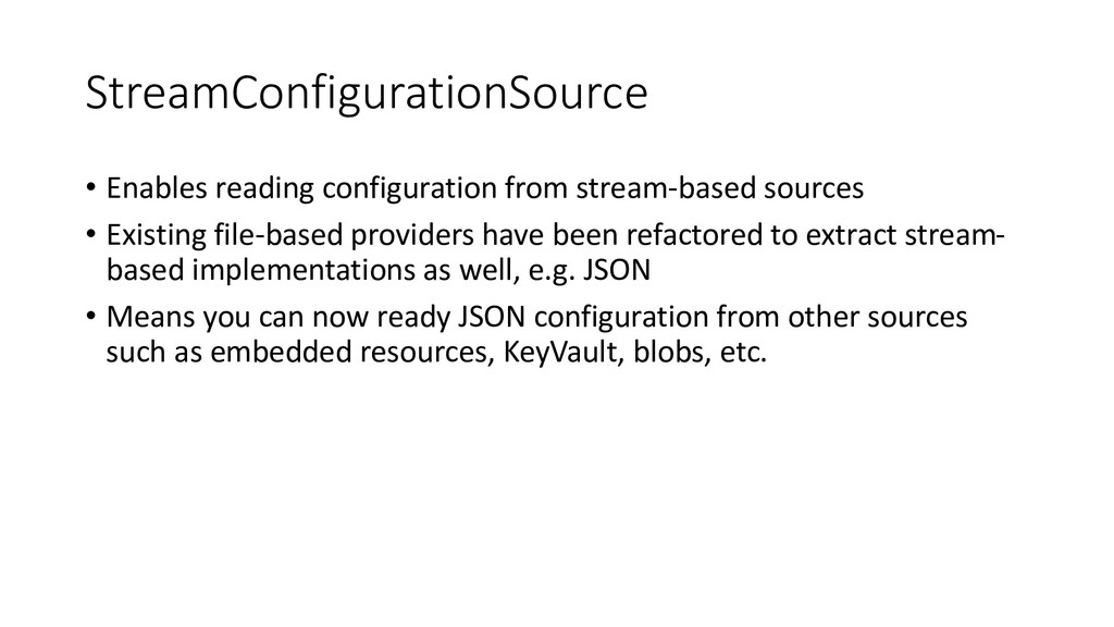 StreamConfigurationSource • Enables reading con...