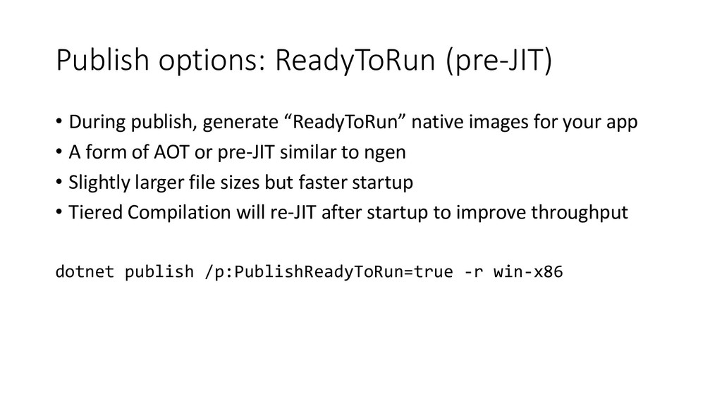 Publish options: ReadyToRun (pre-JIT) • During ...