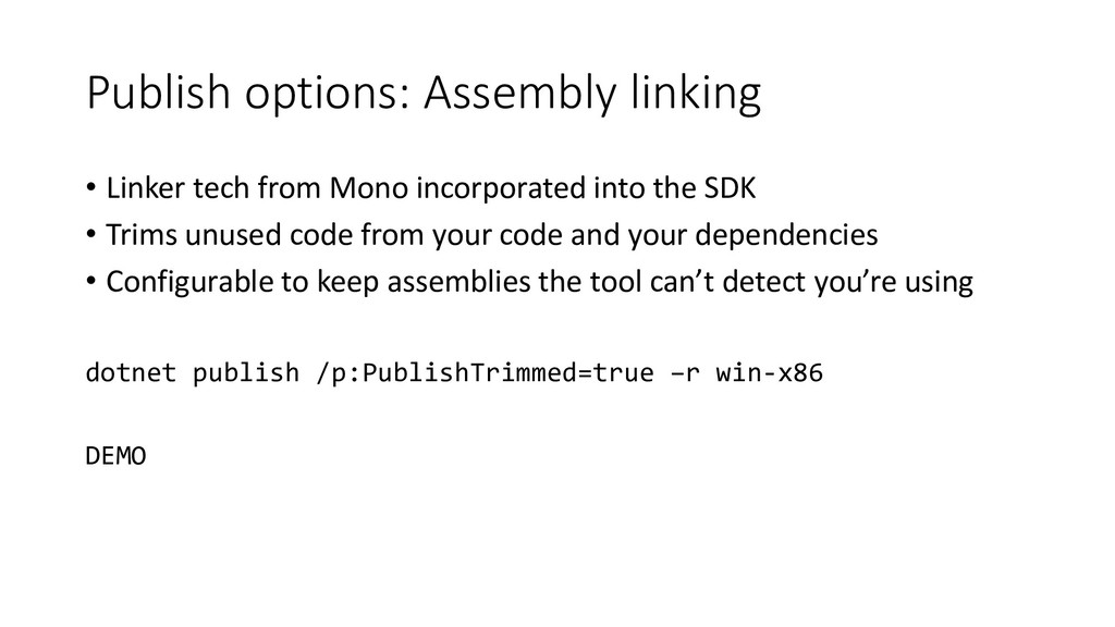 Publish options: Assembly linking • Linker tech...