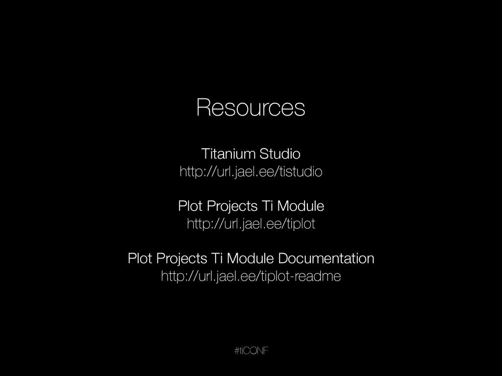 #tiCONF Resources Titanium Studio http://url.ja...