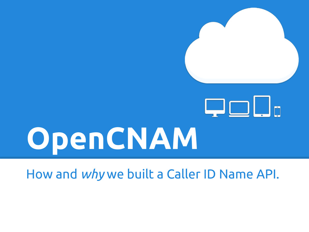 OpenCNAM How and why we built a Caller ID Name ...