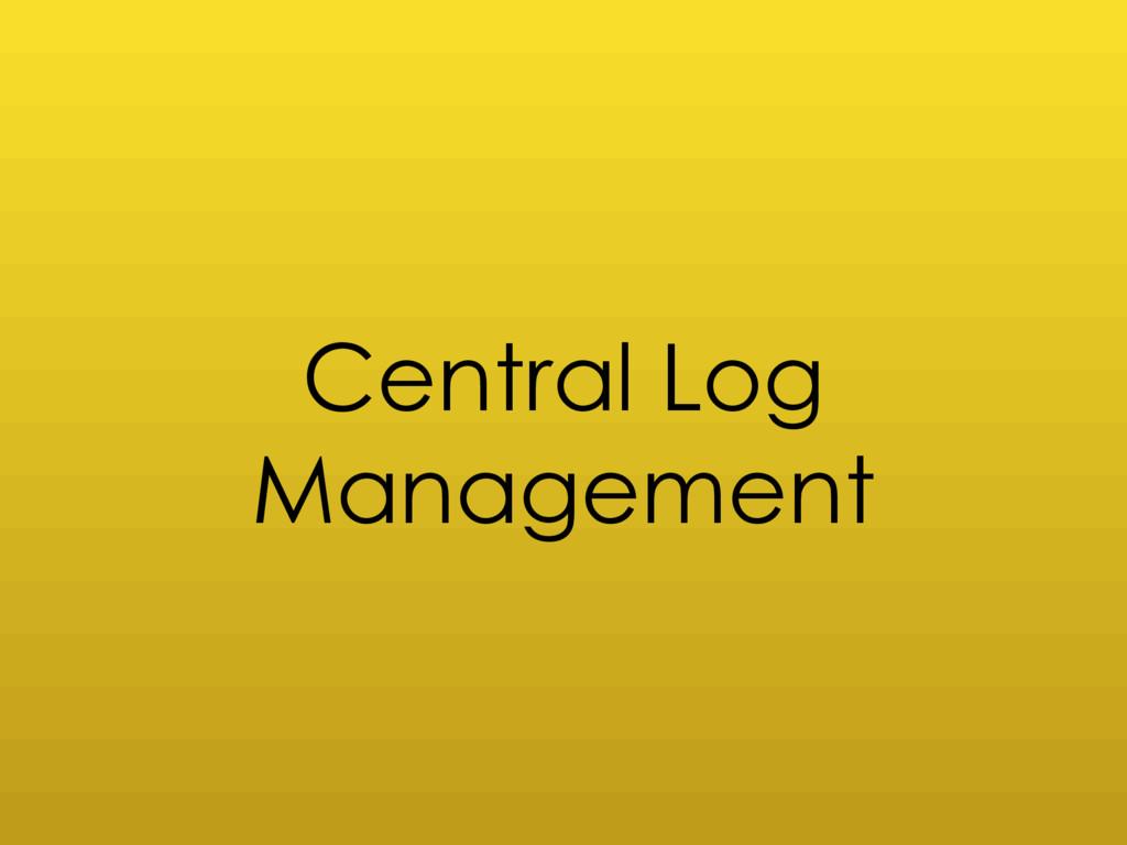 Central Log Management