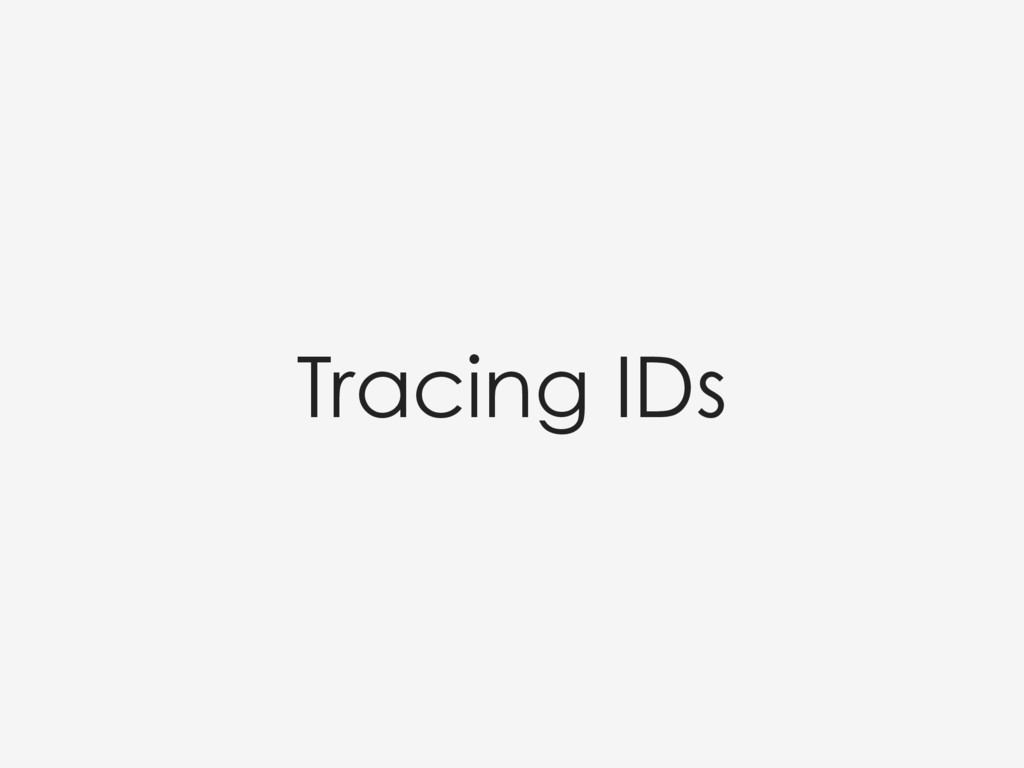 Tracing IDs