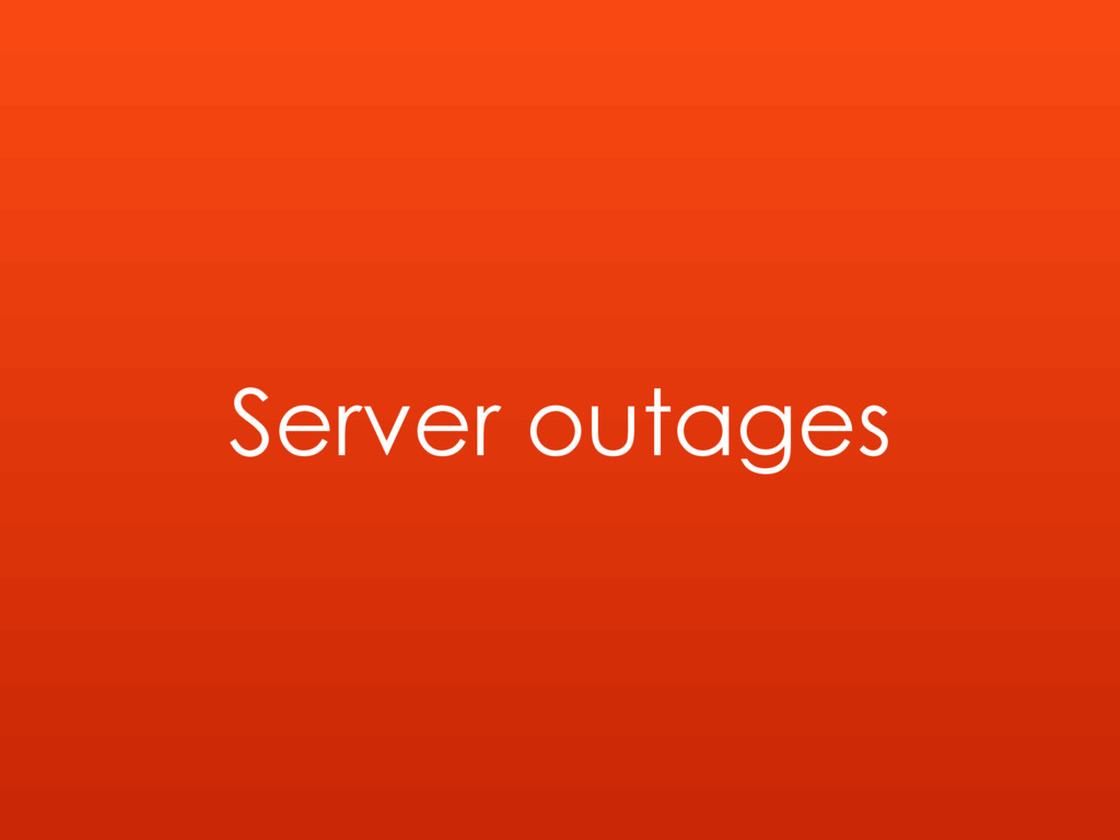 Server outages
