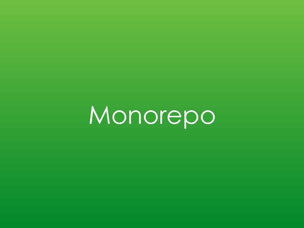 Monorepo