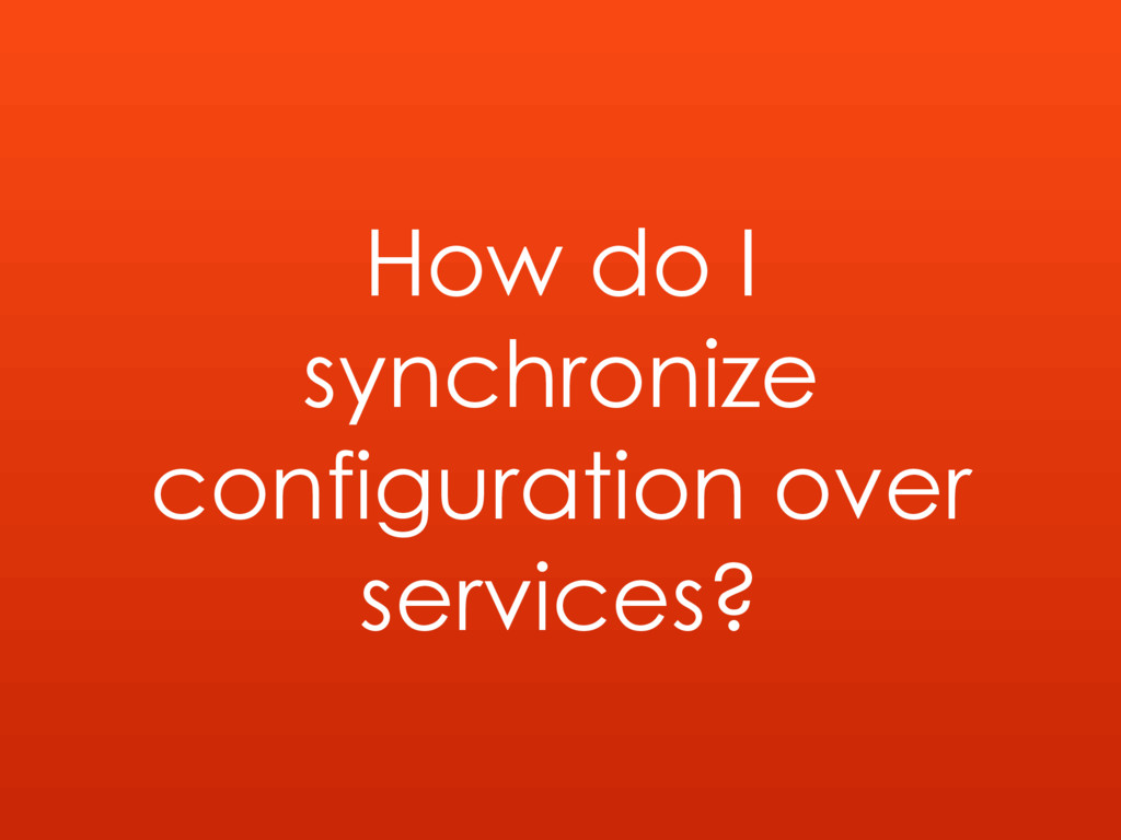 How do I synchronize configuration over service...