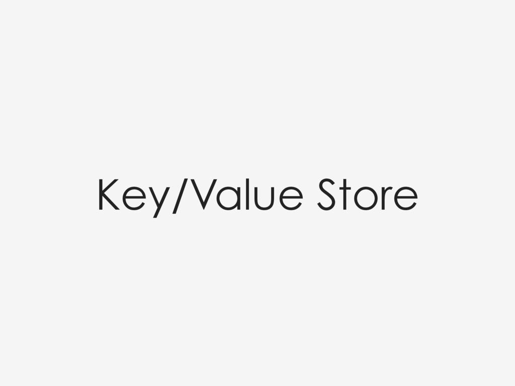 Key/Value Store