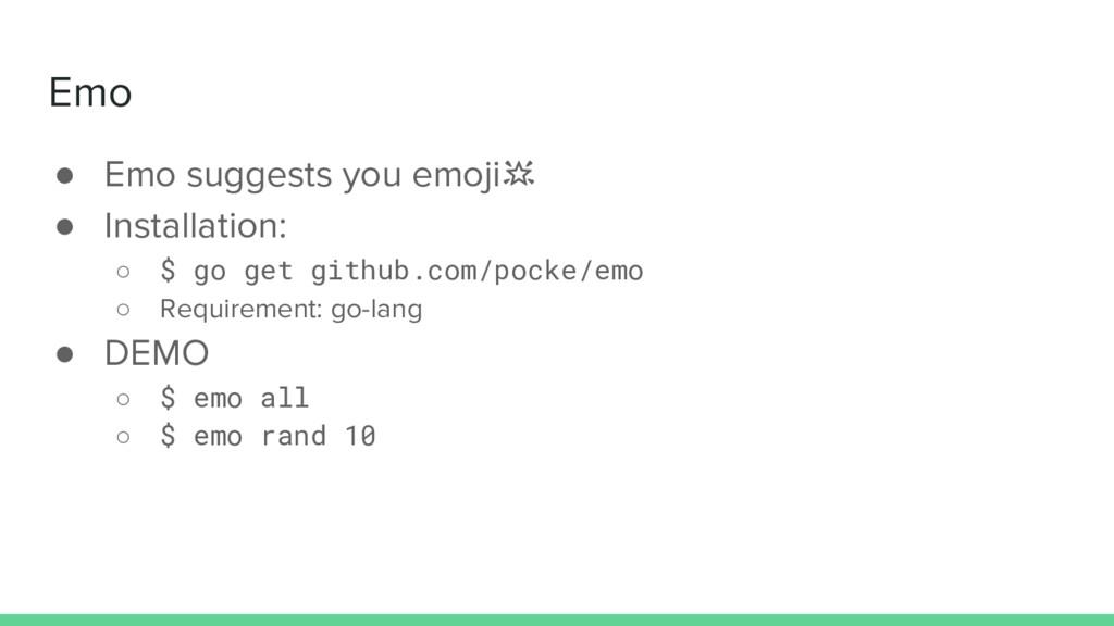 Emo ● Emo suggests you emoji ● Installation: ○ ...