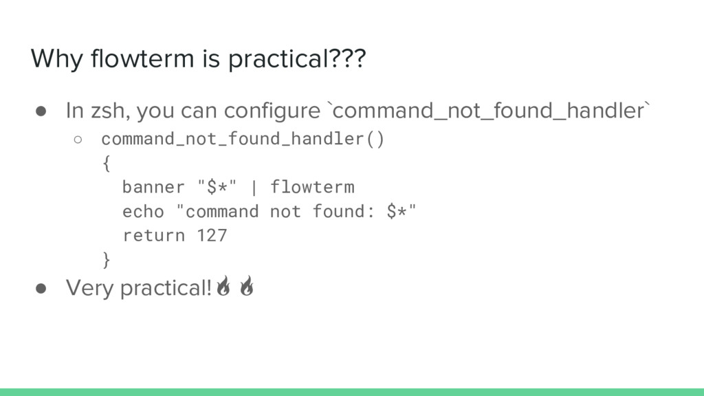 Why flowterm is practical??? ● In zsh, you can ...