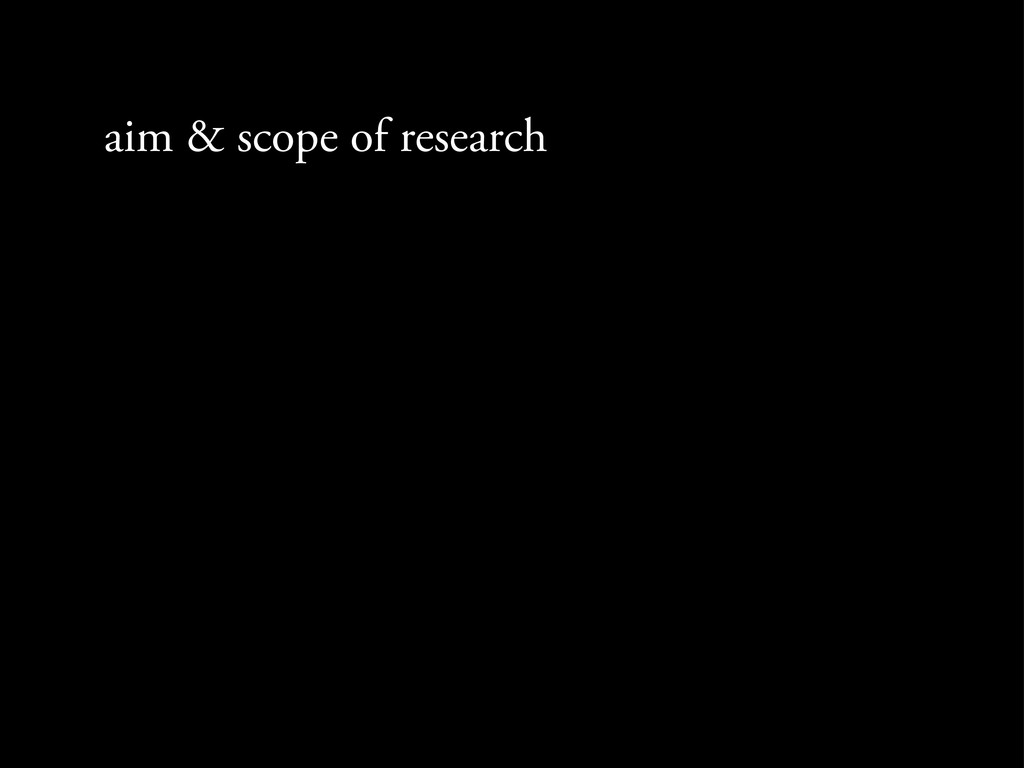 aim & scope of research
