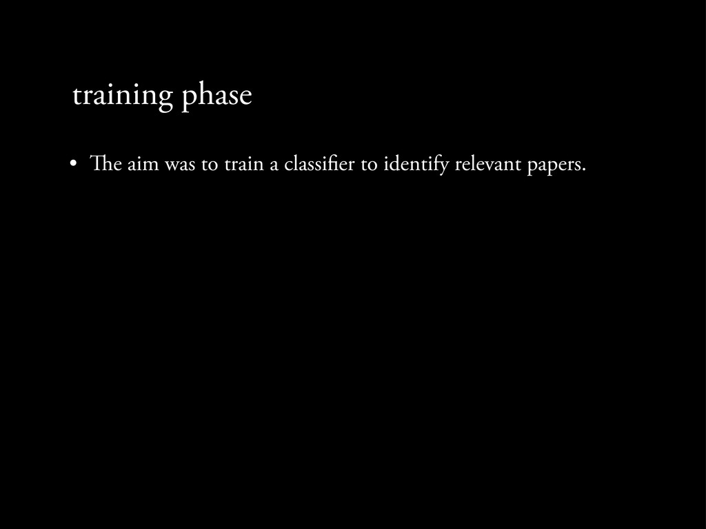 training phase • e aim was to train a classi e...
