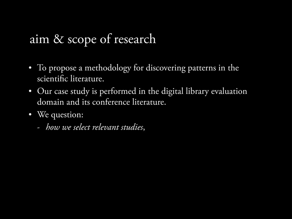 aim & scope of research • To propose a methodol...