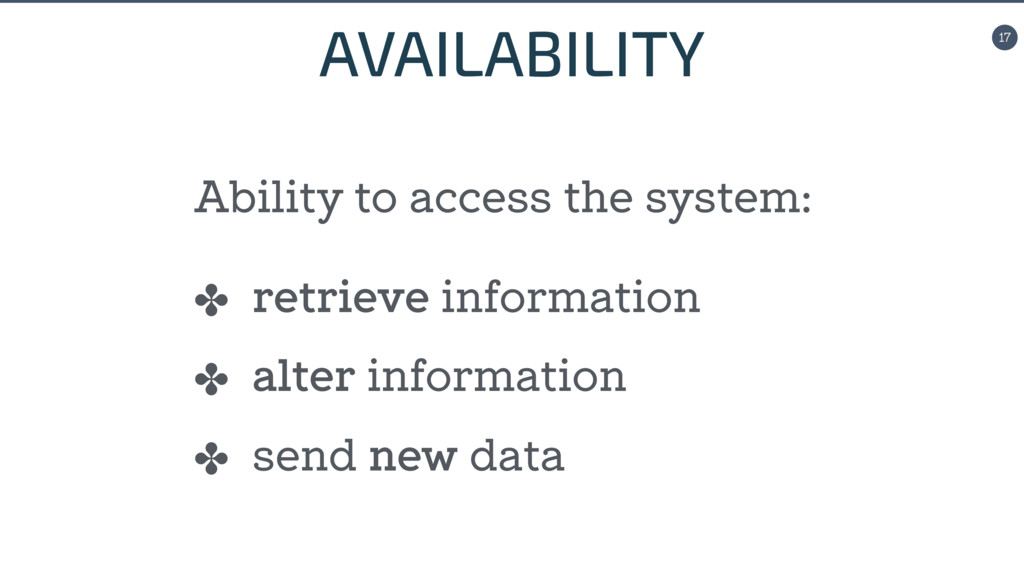 17 Ability to access the system: ✤ retrieve inf...