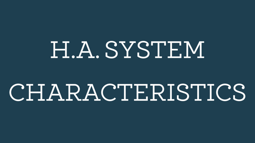 ‹#› H.A. SYSTEM CHARACTERISTICS