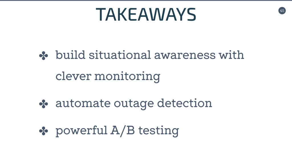 45 ✤ build situational awareness with clever mo...