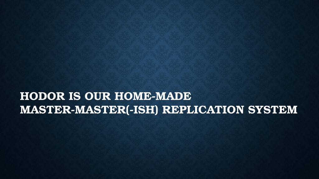 HODOR IS OUR HOME-MADE MASTER-MASTER(-ISH) REPL...