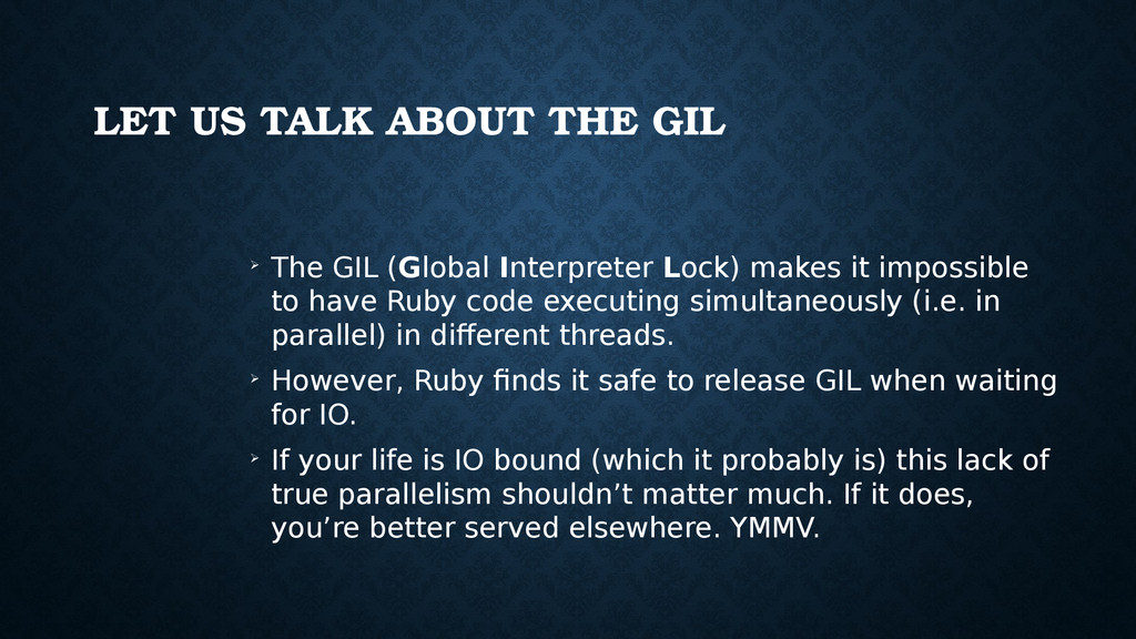 LET US TALK ABOUT THE GIL ➢ The GIL (Global Int...