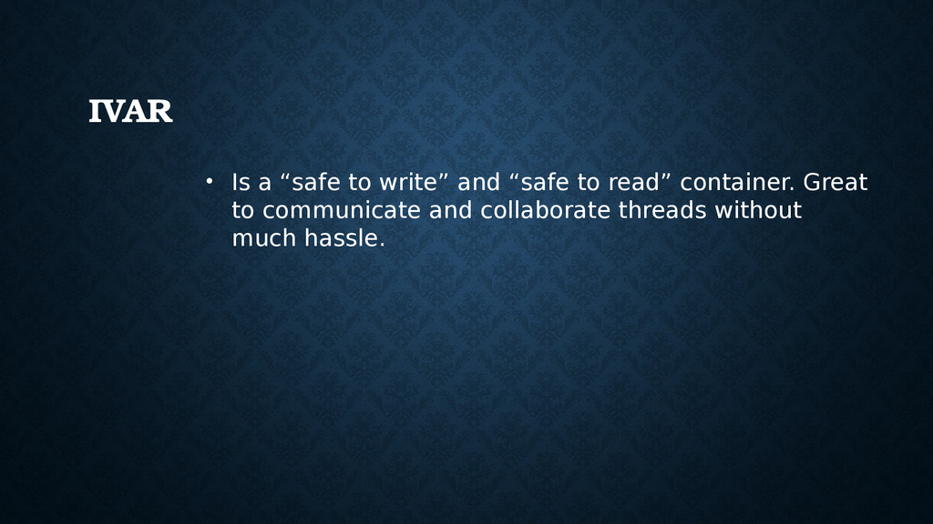 "• Is a ""safe to write"" and ""safe to read"" conta..."