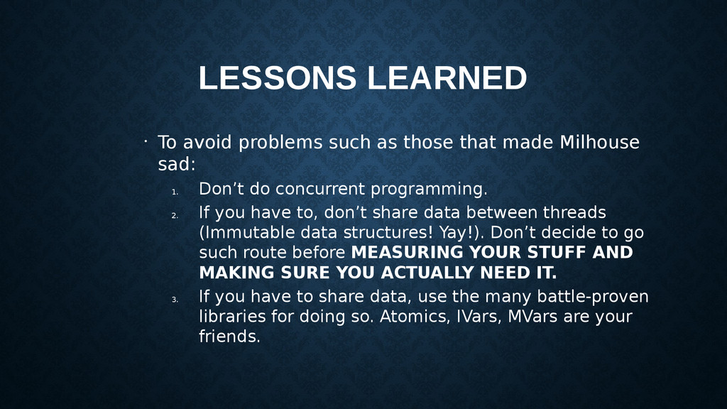 LESSONS LEARNED • To avoid problems such as tho...