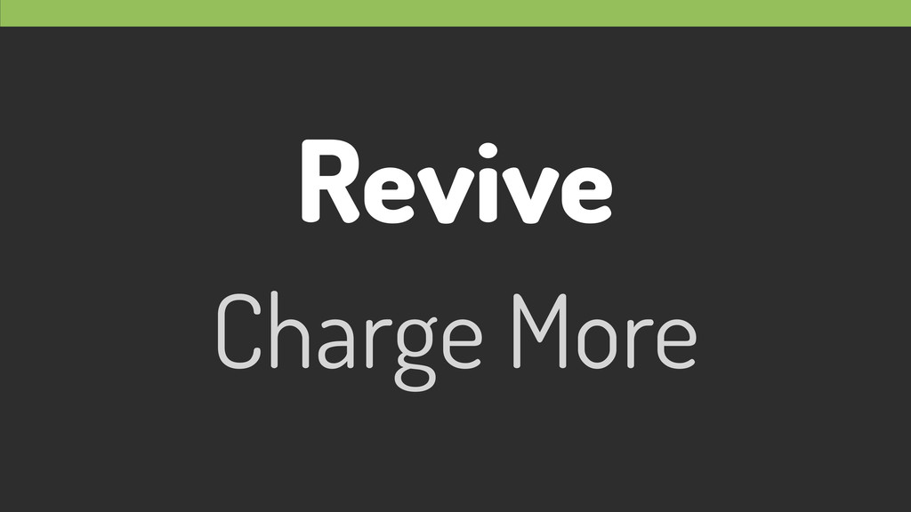 Revive Charge More