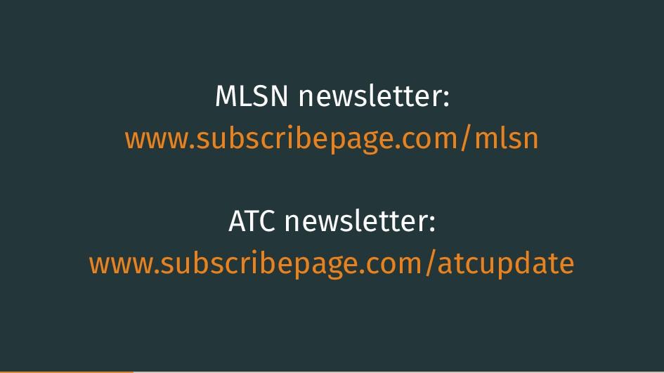 MLSN newsletter: www.subscribepage.com/mlsn ATC...