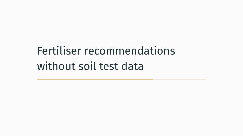 Fertiliser recommendations without soil test da...