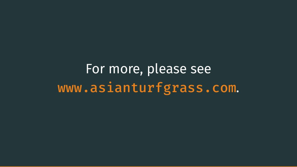 For more, please see www.asianturfgrass.com.