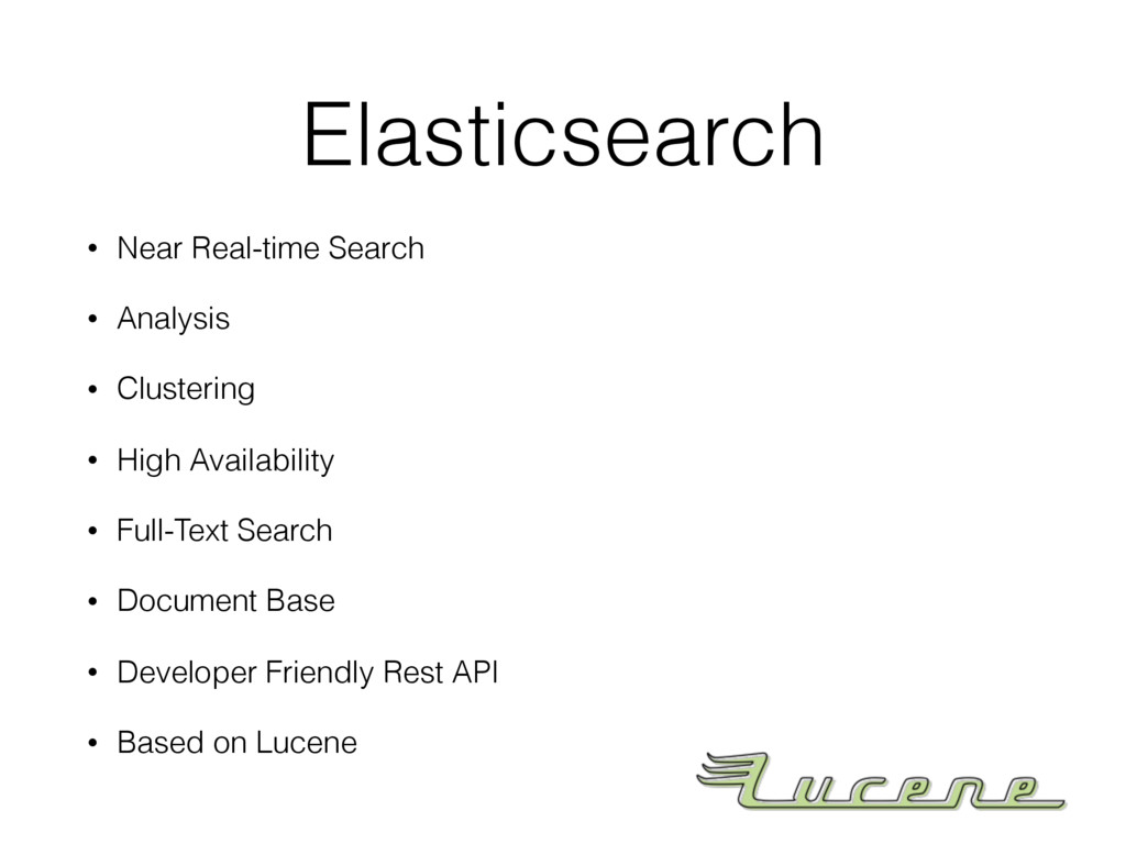 Elasticsearch • Near Real-time Search • Analysi...