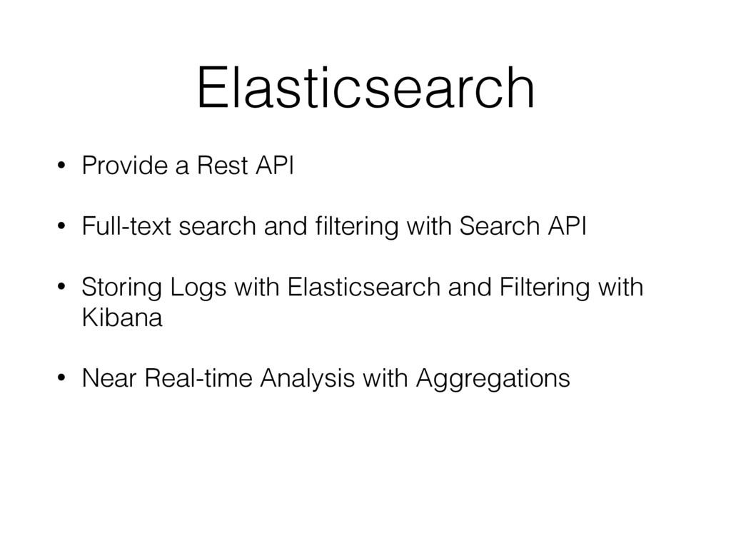 Elasticsearch • Provide a Rest API • Full-text ...