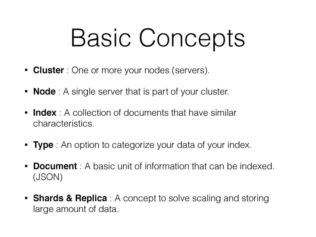 Basic Concepts • Cluster : One or more your nod...