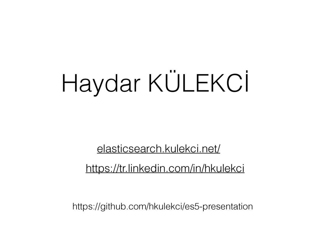 Haydar KÜLEKCİ https://tr.linkedin.com/in/hkule...