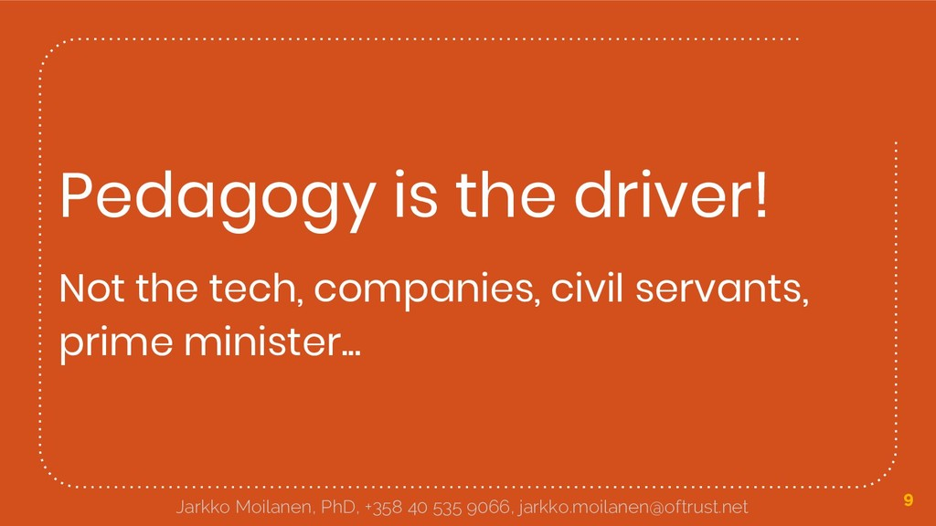 Pedagogy is the driver! Not the tech, companies...