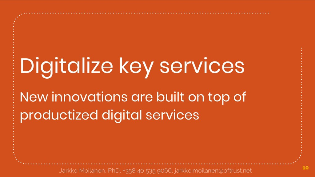 Digitalize key services New innovations are bui...