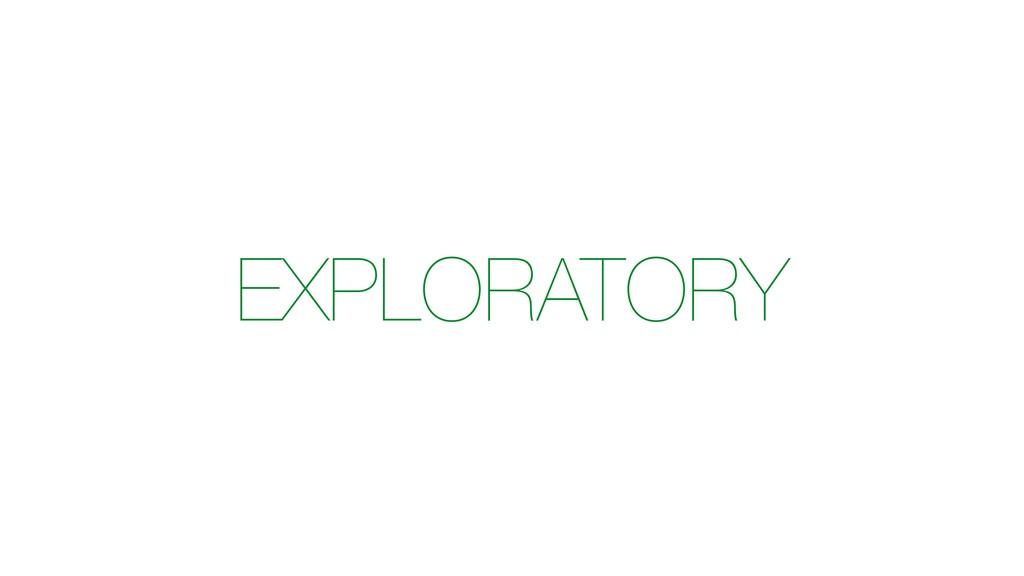 EXPLORATORY