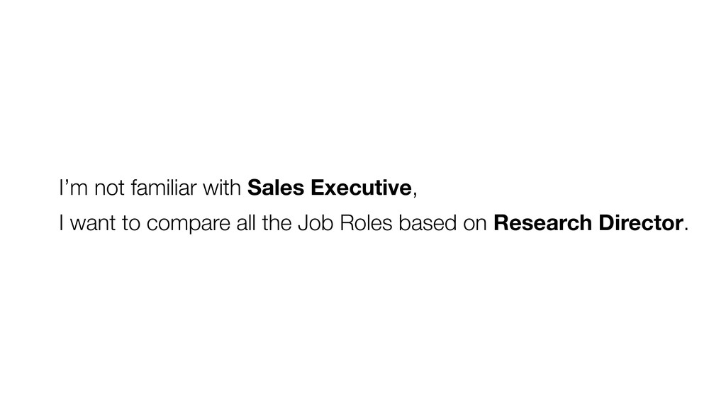 I'm not familiar with Sales Executive, I want t...