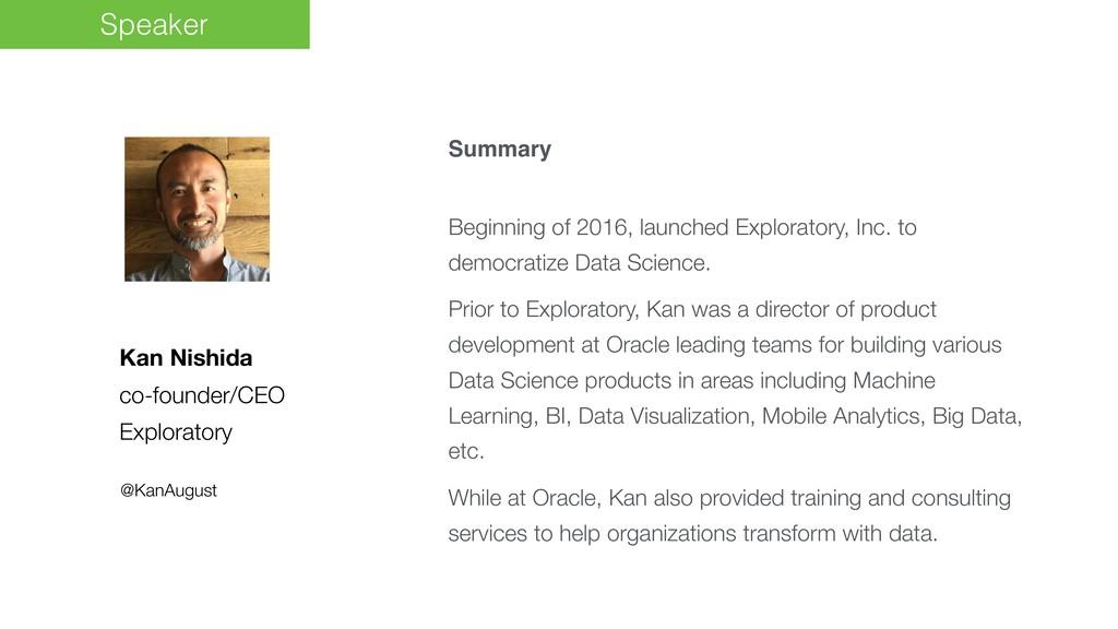 Kan Nishida co-founder/CEO Exploratory Summary ...