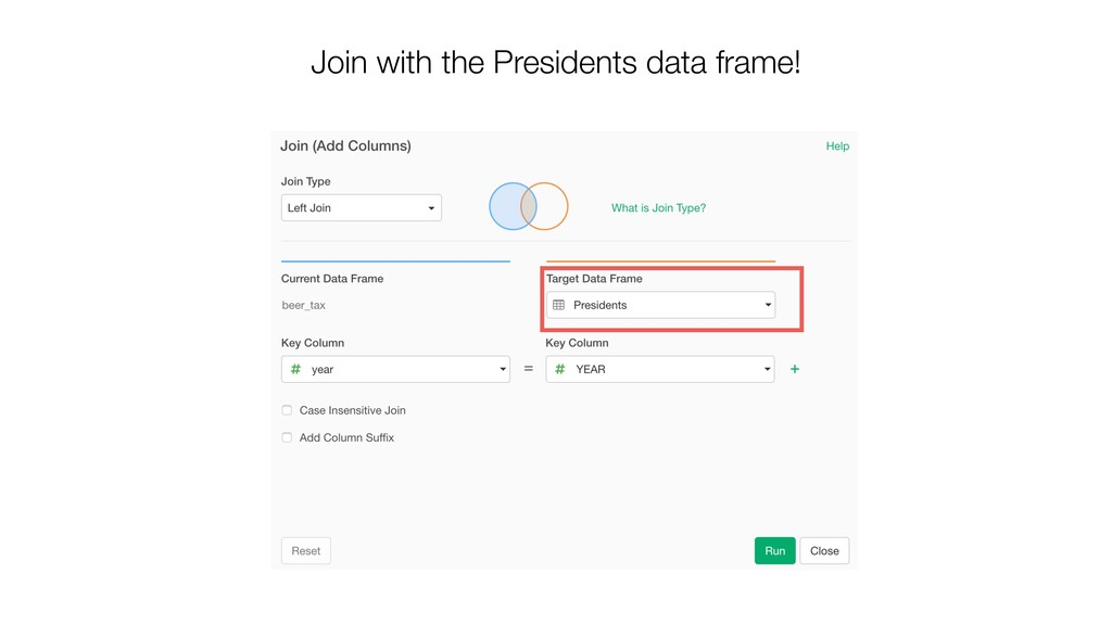 Join with the Presidents data frame!