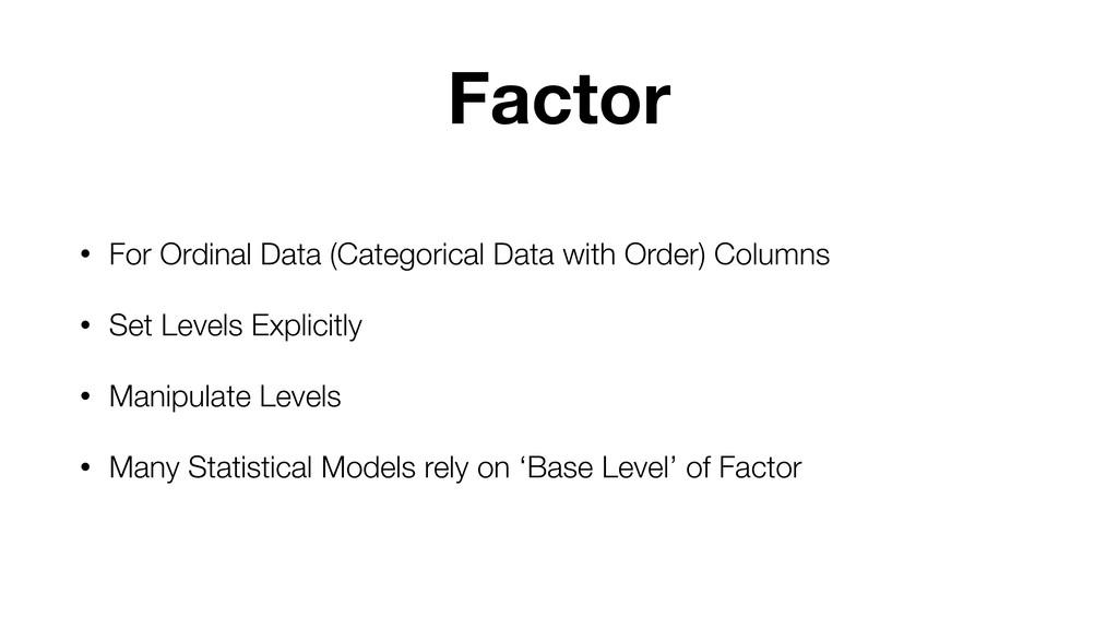 Factor • For Ordinal Data (Categorical Data wit...
