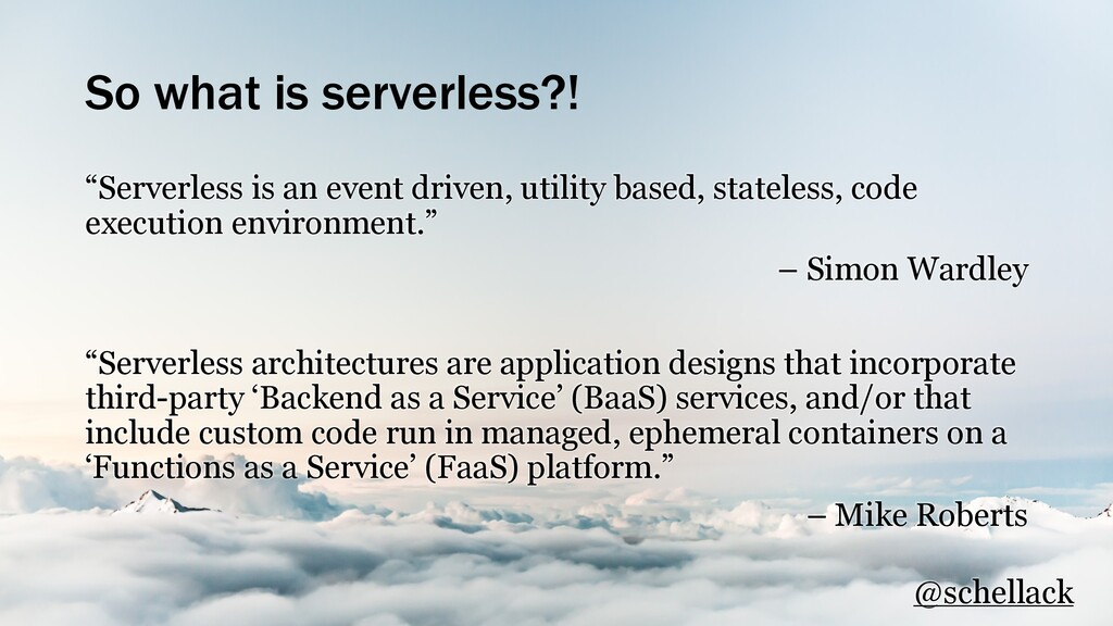"So what is serverless?! ""Serverless is an event..."