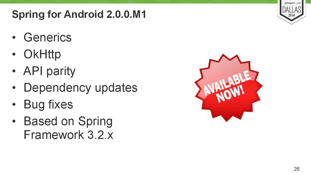 Spring for Android 2.0.0.M1 • Generics • OkHttp...