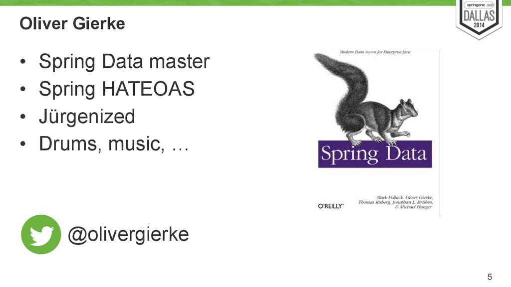 Oliver Gierke • Spring Data master • Spring HAT...