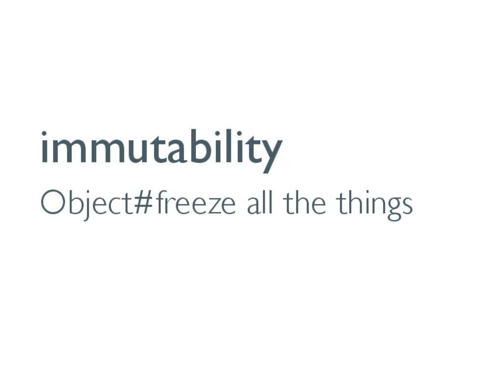 immutability Object#freeze all the things