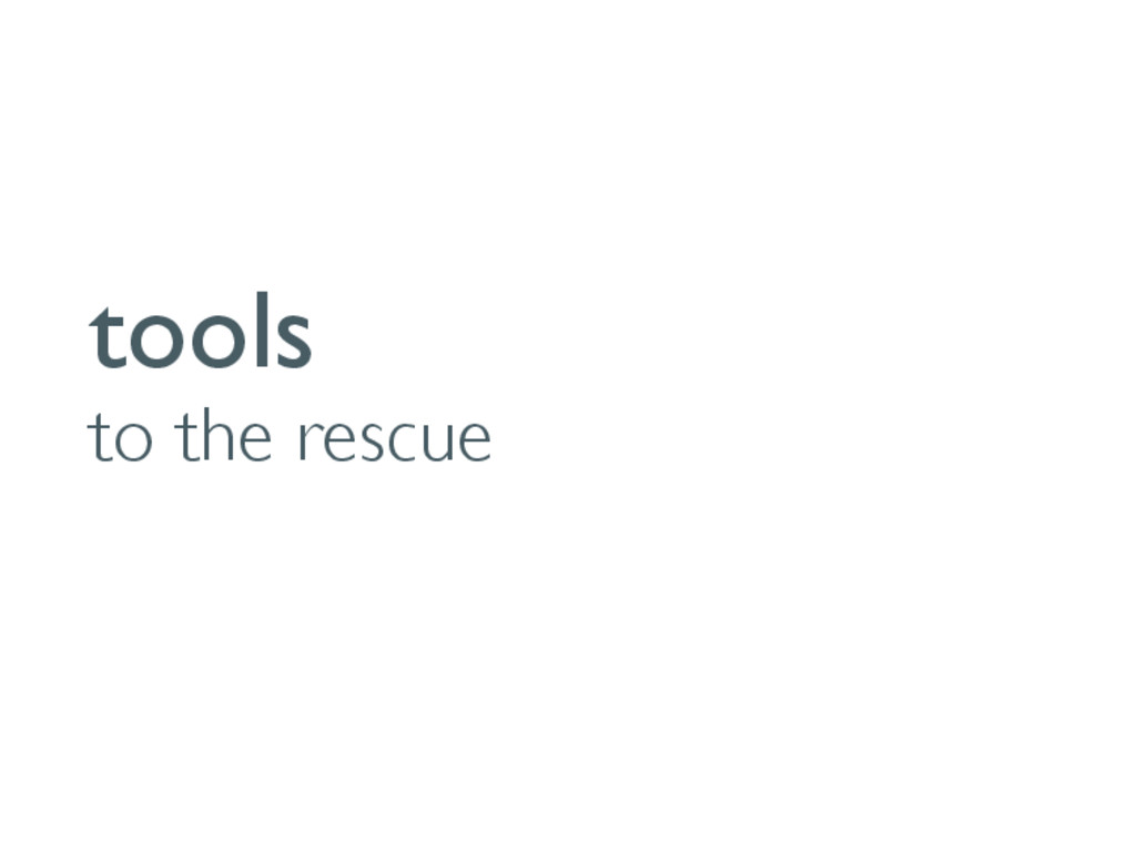 tools to the rescue